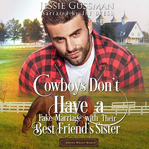 Cowboys Don't Have a Fake Marriage with Their Best Friend's Sister audiobook cover art