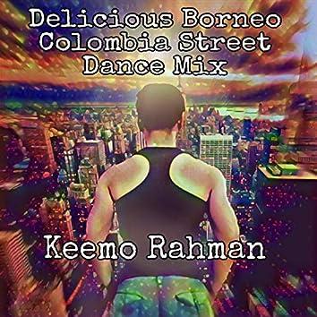 Delicious Borneo Colombia Street Dance Mix