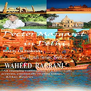 Doctor Margaret in Delhi     The Azadi Series, Book 2              Written by:                                                                                                                                 Waheed Rabbani                               Narrated by:                                                                                                                                 Lia Frederick                      Length: 14 hrs and 42 mins     Not rated yet     Overall 0.0