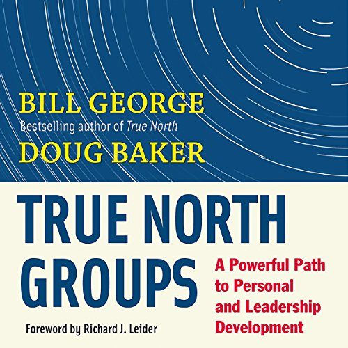 True North Groups Audiobook By Bill George,                                                                                        Doug Baker cover art