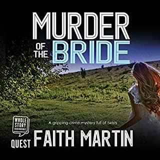 Murder of the Bride                   By:                                                                                                                                 Faith Martin                               Narrated by:                                                                                                                                 Gemma Dawson                      Length: 7 hrs and 10 mins     16 ratings     Overall 4.2