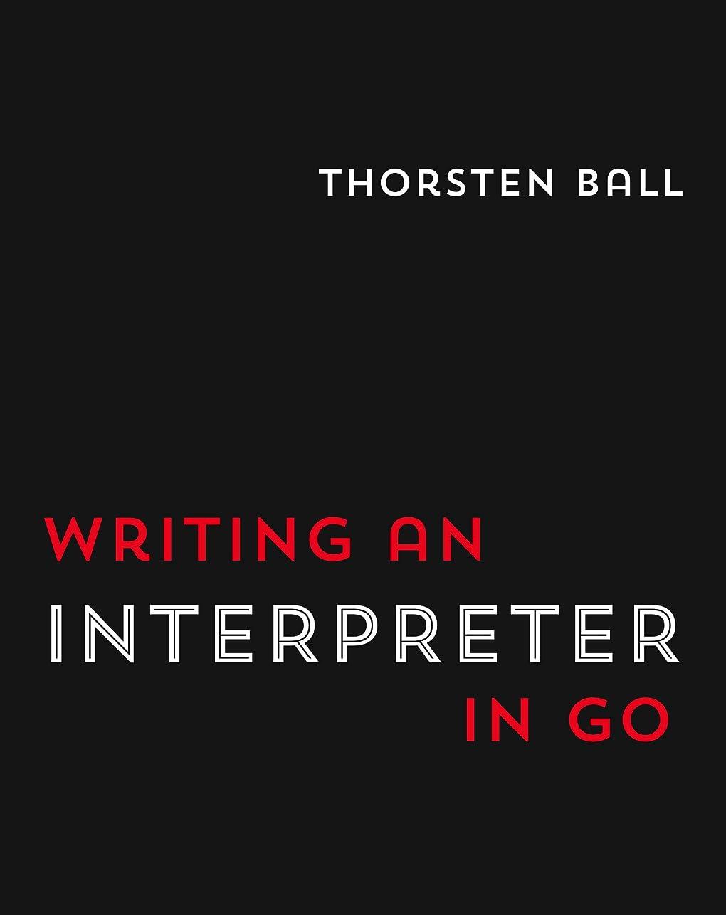 発火するコンペペレグリネーションWriting An Interpreter In Go (English Edition)