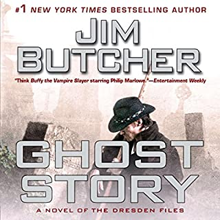 Ghost Story     A Novel of the Dresden Files              Written by:                                                                                                                                 Jim Butcher                               Narrated by:                                                                                                                                 James Marsters                      Length: 17 hrs and 36 mins     87 ratings     Overall 4.7