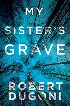 My Sister's Grave (Tracy Crosswhite Book 1) by [Robert Dugoni]