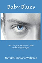 Baby Blues: Once he gets under your skin, everything changes.