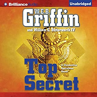 Top Secret     Clandestine Operations, Book 1              By:                                                                                                                                 W. E. B. Griffin                               Narrated by:                                                                                                                                 Alexander Cendese                      Length: 13 hrs and 7 mins     866 ratings     Overall 4.1