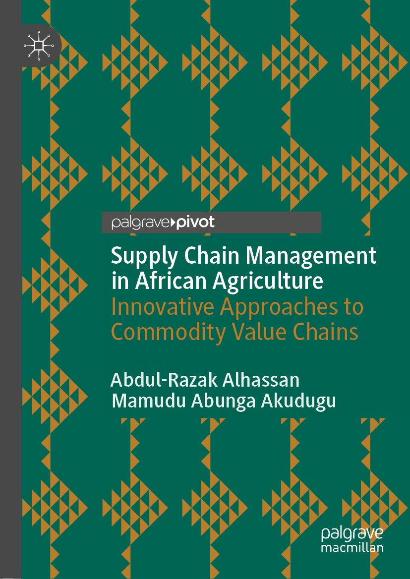 Supply Chain Management in African Agriculture: Innovative Approaches to Commodity Value Chains