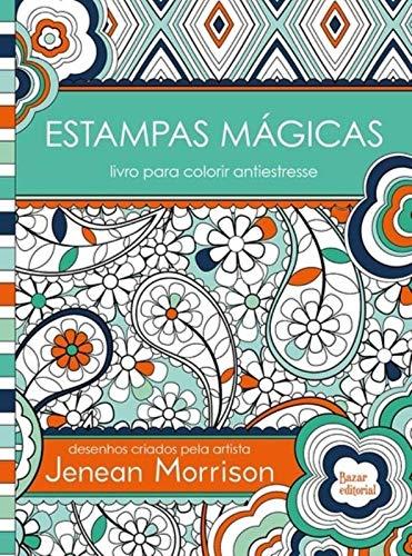 Estampas Mágicas: Livro para colorir antiestresse