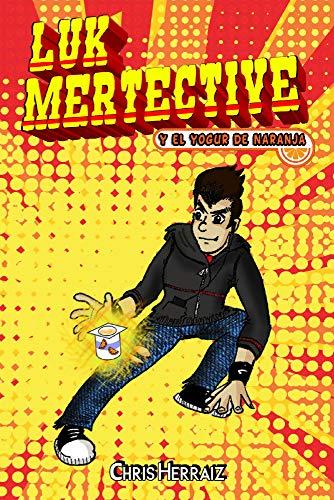 Luk Mertective y el yogur de naranja