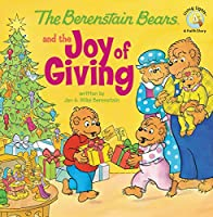 The Berenstain Bears and the Joy of Giving (Berenstain Bears Living Lights)