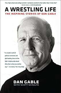 Best A Wrestling Life: The Inspiring Stories of Dan Gable Review