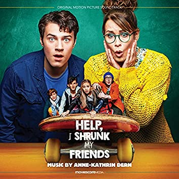 Help, I Shrunk My Friends (Original Motion Picture Soundtrack)