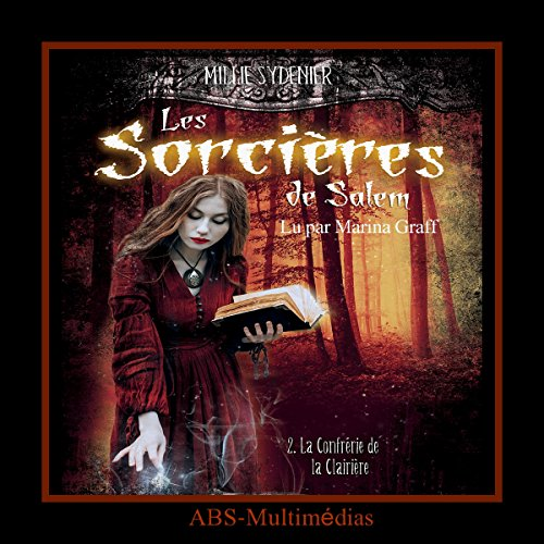 La confrérie de la clairière     Les sorcières de Salem 2              By:                                                                                                                                 Millie Sydenier                               Narrated by:                                                                                                                                 Marina Graf                      Length: 6 hrs and 7 mins     1 rating     Overall 4.0