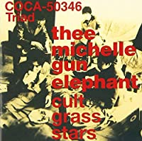 Cult Grass Stars by Thee Michelle Gun Elephant