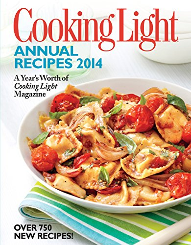 Cooking Light Annual Recipes 2014: Every Recipe…A Year's Worth of Cooking Light Magazine