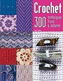 Crochet : 300 techniques, trucs & astuces
