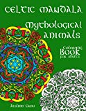 Celtic Mandala, Coloring Book for adults. Mythological Animals.: Related to a deity were carved on helmets and armor of Celtic warriors.