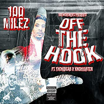 Off The Hook (feat. Knox Karter & The Kid Cab)