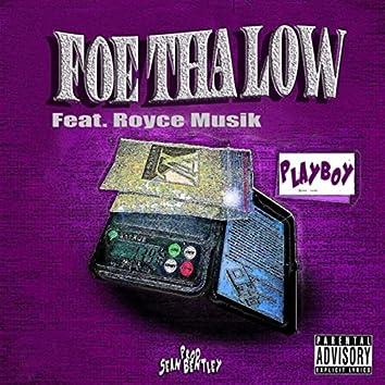 Foe tha Low (feat. Royce Musik)