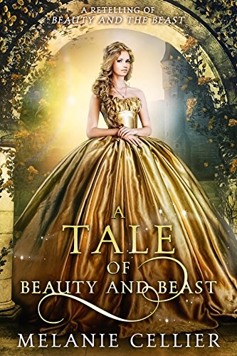 A Tale of Beauty and Beast: A Retelling of Beauty and the Beast (Beyond the Four Kingdoms Book 2)
