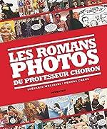 Les romans photos du professeur Choron - Un florilège des romans-photo écrits par Wolinski pour Hara Kiri de Georges Wolinski