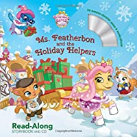 Whisker Haven Tales with the Palace Pets: Ms. Featherbon and the Holiday Helpers: Read-Along Storybook and CD