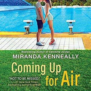 Coming Up for Air                   Written by:                                                                                                                                 Miranda Kenneally                               Narrated by:                                                                                                                                 Carly Robins                      Length: 6 hrs and 48 mins     Not rated yet     Overall 0.0
