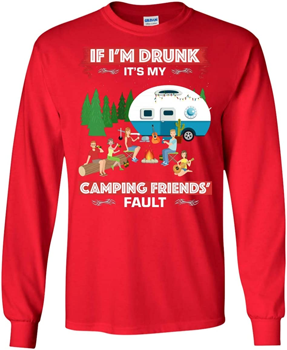 If I Am Drunk It's 期間限定で特別価格 My Camping Hood Funny Friends' 正規品送料無料 Door Fault Out