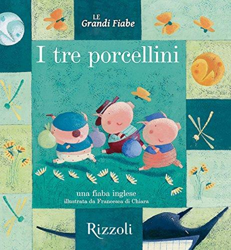 I tre porcellini - Una fiaba inglese: Le Grandi Fiabe - Vol. N.15 di 30