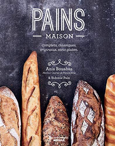 Pains maison, complets, classiques, originaux, sans gluten (Les authentiques Mango) (French Edition)