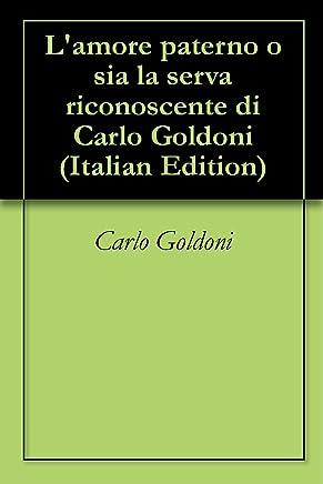 Lamore paterno o sia la serva riconoscente di Carlo Goldoni