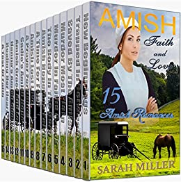 Amish Romance 15 Book Box Set: Amish Faith and Love: Sweet, Clean, and Inspirational Book Bundle by [Sarah Miller]