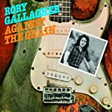 Against the Grain Original recording remastered, Import Edition by Gallagher, Rory (2012) Audio CD