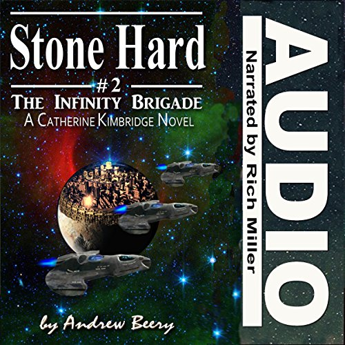 Stone Hard     The Infinity Brigade, Book 2              By:                                                                                                                                 Andrew Beery                               Narrated by:                                                                                                                                 Rich Miller                      Length: 5 hrs and 26 mins     1 rating     Overall 4.0