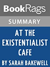 Summary & Study Guide: At the Existentialist Cafe