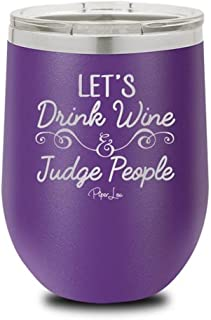 PIPER LOU - LET'S DRINK WINE & JUDGE PEOPLE Stainless Steel Insulated Wine Cup With Lid - Purple