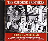 Detroit to Wheeling by The Osbourne Brothers (2003-05-27)