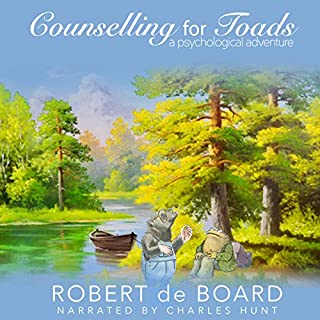 Counselling for Toads     A Psychological Adventure              By:                                                                                                                                 Robert de Board                               Narrated by:                                                                                                                                 Charles Hunt                      Length: 4 hrs and 18 mins     379 ratings     Overall 4.8