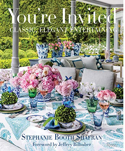Compare Textbook Prices for You're Invited: Classic, Elegant Entertaining Illustrated Edition ISBN 9780847863716 by Shafran, Stephanie Booth,Ingalls, Gemma,Ingalls, Andrew,Bilhuber, Jeffrey