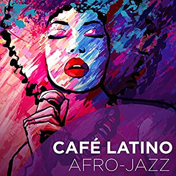 Café Latino : Afro-Jazz