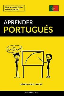 Aprender Portugués - Rápido / Fácil / Eficaz: 2000 Vocablos Claves (Spanish Edition)