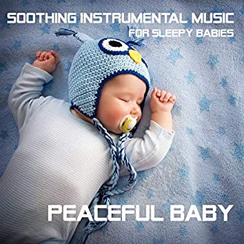 Soothing Instrumental Music for sleepy Babies (Relaxing Lullaby Baby Music)