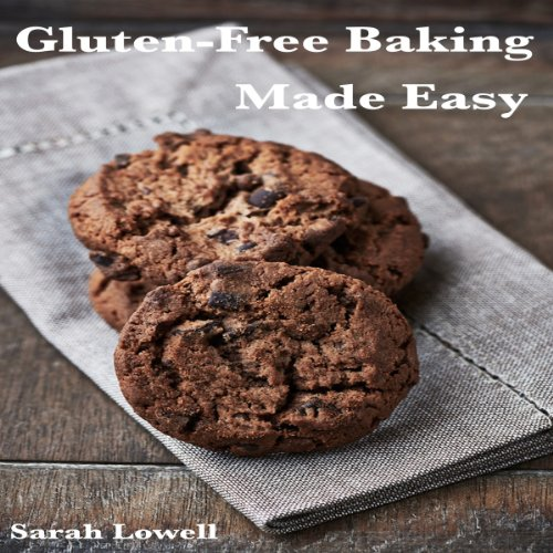 Gluten-Free Baking Made Easy audiobook cover art