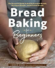 Bread Baking for Beginners: The Essential Guide to Baking Kneaded Breads, No-Knead..