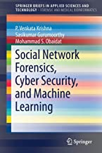 Social Network Forensics, Cyber Security, and Machine Learning