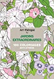 Art-thérapie - Jardins extraordinaires: 100 coloriages anti-stress (French Edition) by Collectif (2015-12-05) - 05/12/2015