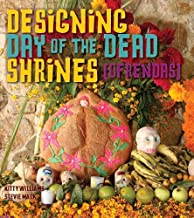 Designing Day of the Dead Shrines (Ofrendas)
