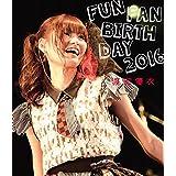 FUN FAN BIRTHDAY 2016 【Blu-ray】