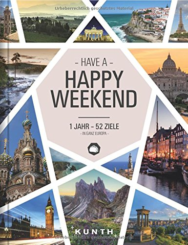 Happy Weekend: 1 Jahr – 52 Ziele in ganz Europa