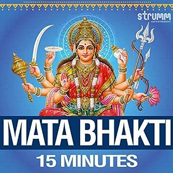 Mata Bhakti - 15 Minutes
